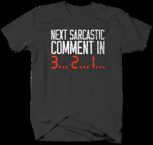 II3070-Next Sarcastic Comment